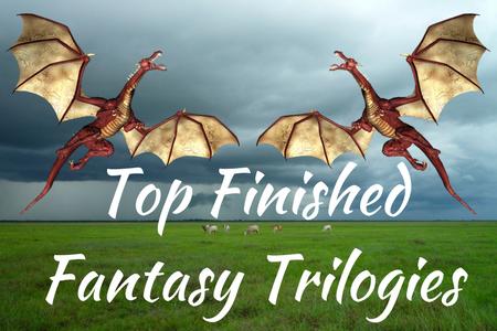 Top FinishedFantasy Trilogies