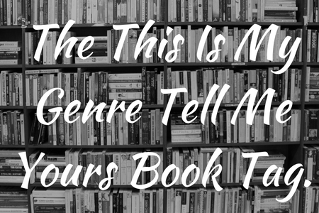 The This Is My Genre Tell Me Yours Book Tag.1