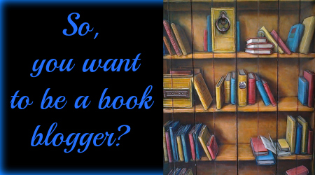 so you want to be a book blogger