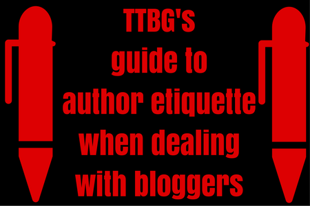 TTBG's guide to author etiquette with bloggers1 (1)