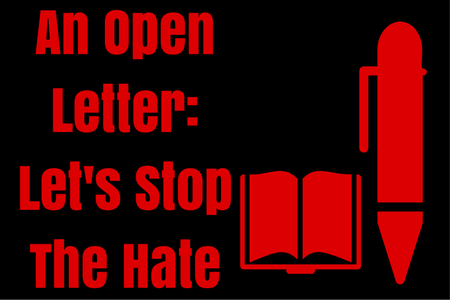 An Open Letter-Let's StopThe Hate