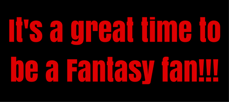 its-a-great-time-to-be-a-fantasy-fan
