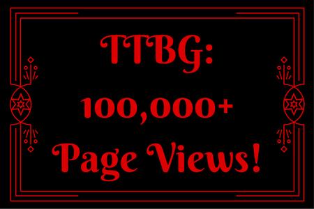 TTBG-100,000+Page Views!!!