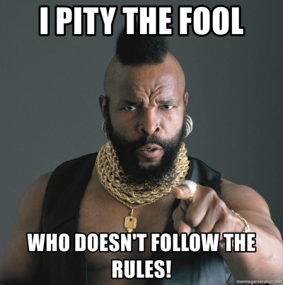 i-pity-the-fool-who-doesnt-follow-the-rules