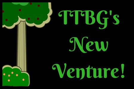 TTBG's NewVenture!