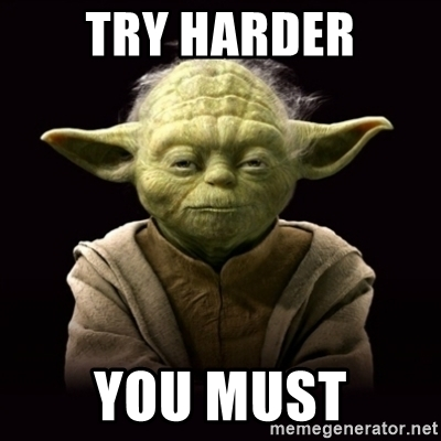 try-harder-you-must